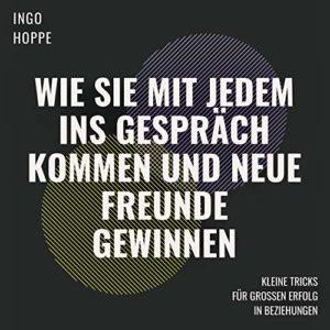 Ingo Hoppe-Wie sie mit jedem ins Gespräch kommen